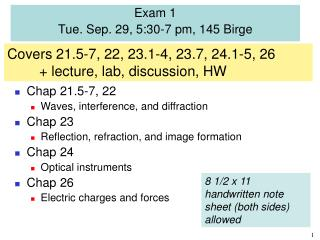 Exam 1  Tue. Sep. 29, 5:30-7 pm, 145 Birge