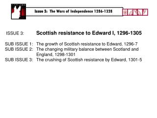 Issue 3:   The Wars of Independence 1286-1328