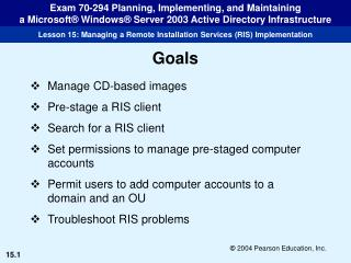 Manage CD-based images Pre-stage a RIS client Search for a RIS client