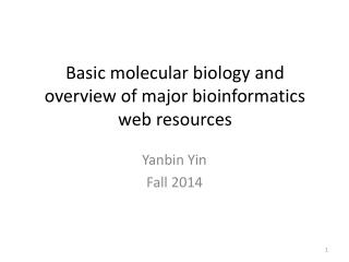 Basic molecular biology and overview of major bioinformatics web resources