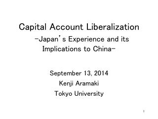 Capital Account Liberalization -Japan's Experience and its Implications to China-