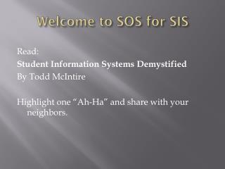 Welcome to SOS for SIS