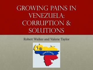 Growing Pains in Venezuela: Corruption & Solutions