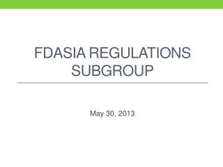 FDASIA Regulations  SubGROUP