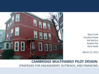 CAMBRIDGE MULTIFAMILY PILOT DESIGN: STRATEGIES FOR ENGAGEMENT, OUTREACH, AND FINANCING
