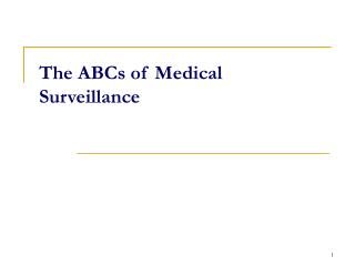 The ABCs of Medical Surveillance