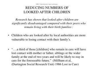 SSRG - Using information to improve performance REDUCING NUMBERS OF  LOOKED AFTER CHILDREN