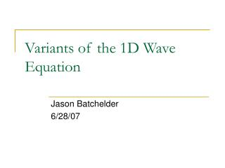 Variants of the 1D Wave Equation