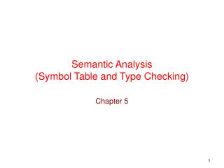 Semantic  Analysis (Symbol  Table and Type Checking)