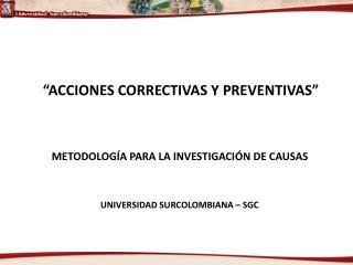 """""""ACCIONES CORRECTIVAS Y PREVENTIVAS"""""""