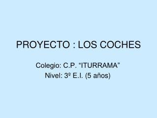 PROYECTO : LOS COCHES