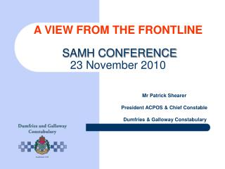 A VIEW FROM THE FRONTLINE SAMH CONFERENCE   23 November 2010