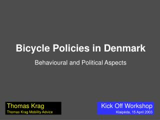 Bicycle Policies in Denmark Behavioural and Political Aspects