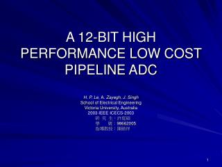A 12-BIT HIGH PERFORMANCE LOW COST PIPELINE ADC