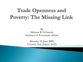 Trade Openness and Poverty: The Missing Link