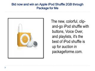 Bid now and win an Apple iPod Shuffle 2GB through Package fo