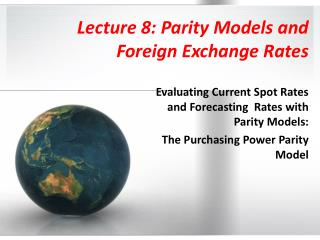 Lecture 8: Parity Models and Foreign Exchange Rates