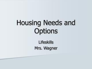 Housing Needs and Options