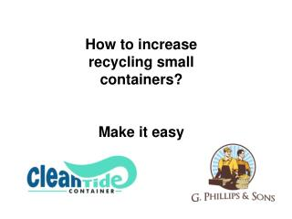 How to increase recycling small containers? Make it easy
