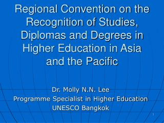 Dr. Molly N.N. Lee Programme Specialist in Higher Education UNESCO Bangkok