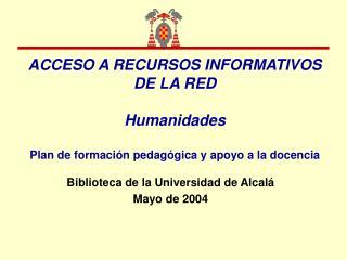Biblioteca de la Universidad de Alcalá Mayo de 2004