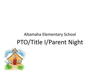 Altamaha Elementary School PTO/Title I/Parent Night
