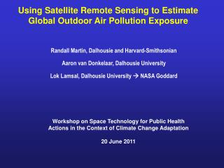 Using Satellite Remote Sensing to Estimate Global Outdoor Air Pollution Exposure