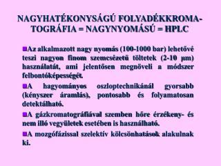 NAGYHATÉKONYSÁGÚ FOLYADÉKKROMA-TOGRÁFIA = NAGYNYOMÁSÚ = HPLC