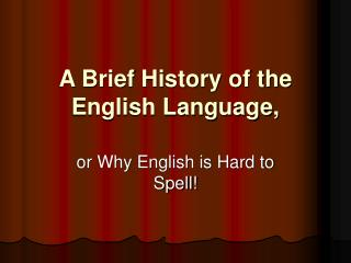 A Brief History of the English Language,