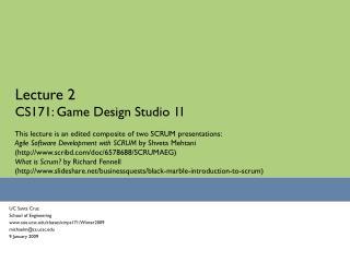 Lecture 2 CS171: Game Design Studio 1I
