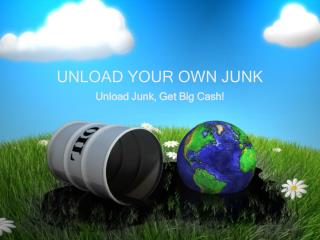 UNLOAD YOUR OWN JUNK