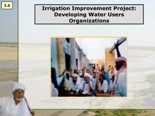 Irrigation Improvement Project: Developing Water Users Organizations
