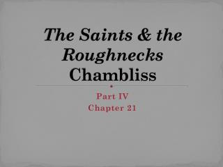 The Saints & the Roughnecks Chambliss