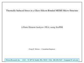 Thermally Induced Stress in a Glass-Silicon Bonded MEMS Micro-Structure A Finite Element Analysis ( FEA ) using flexPDE