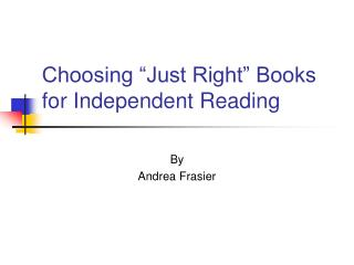 "Choosing ""Just Right"" Books for Independent Reading"