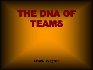 THE DNA OF TEAMS