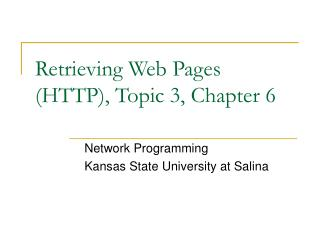 Retrieving Web Pages (HTTP), Topic 3, Chapter 6