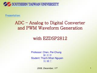 ADC – A nalog  to D igital  C onverter and PWM  Waveform  G eneration with EZDSP2812