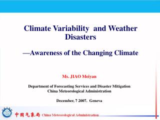 Climate Variability  and Weather Disasters —Awareness of the Changing Climate