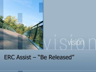 "ERC Assist – ""Be Released"""