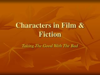 Characters in Film & Fiction