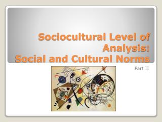 Sociocultural Level of Analysis: Social and Cultural Norms
