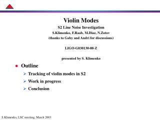 Violin Modes S2 Line Noise Investigation S.Klimenko, F.Raab, M.Diaz, N.Zotov