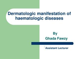 Dermatologic manifestation of haematologic diseases