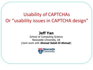 "Usability of CAPTCHAs  Or ""usability issues in CAPTCHA design"""