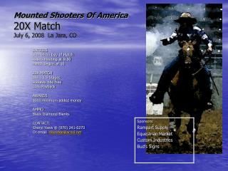 Mounted Shooters Of America 20X Match July 6, 2008  La Jara, CO