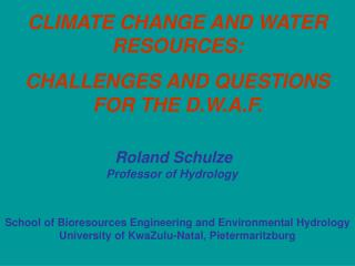 CLIMATE CHANGE AND WATER RESOURCES:  CHALLENGES AND QUESTIONS FOR THE D.W.A.F.