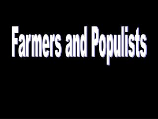 Farmers and Populists