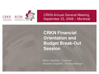 CRKN Financial Orientation and Budget Break-Out Session