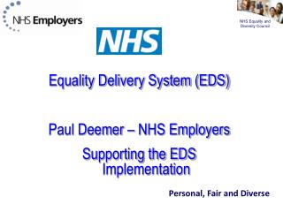 Equality Delivery System (EDS) Paul Deemer – NHS Employers Supporting the EDS Implementation